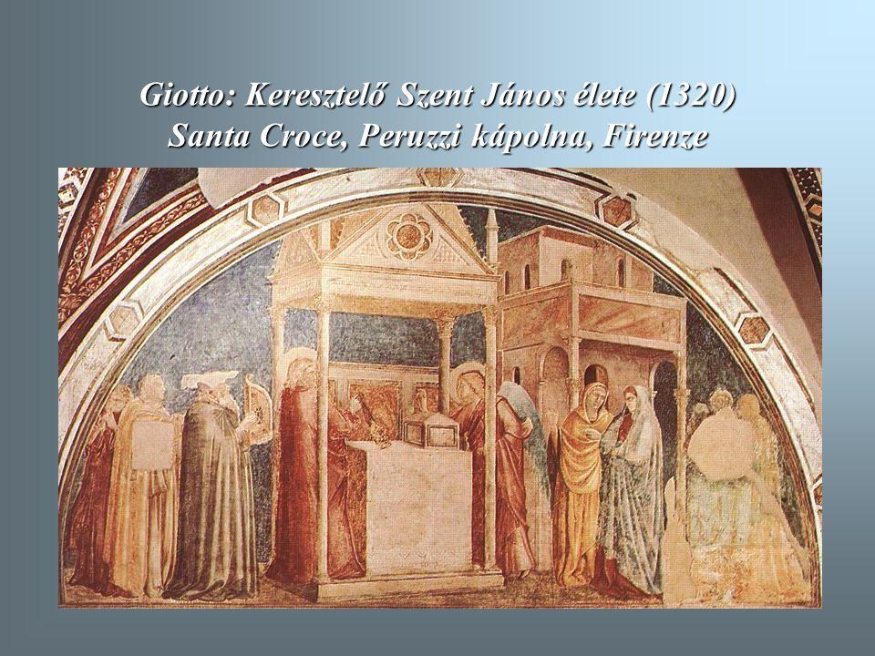 Giotto: Keresztelő Szent János élete (1320) Santa Croce, Peruzzi kápolna, Firenze