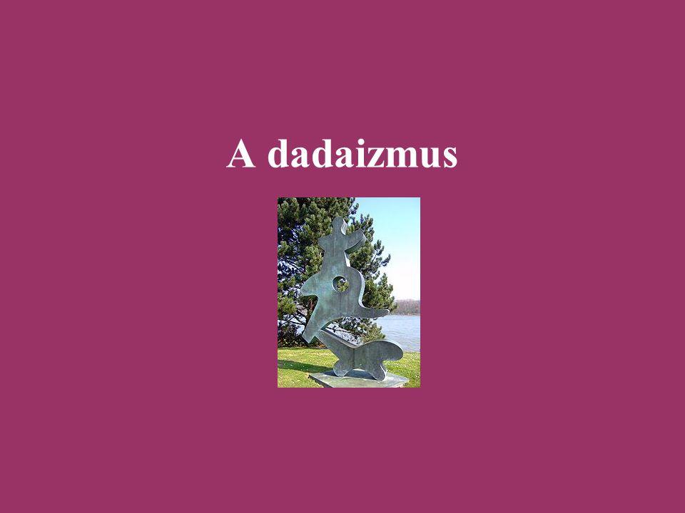 """A dadaizmus fogalma Dadaizmus (francia szóból): jelentése """"lovacska, vesszőparipa ."""