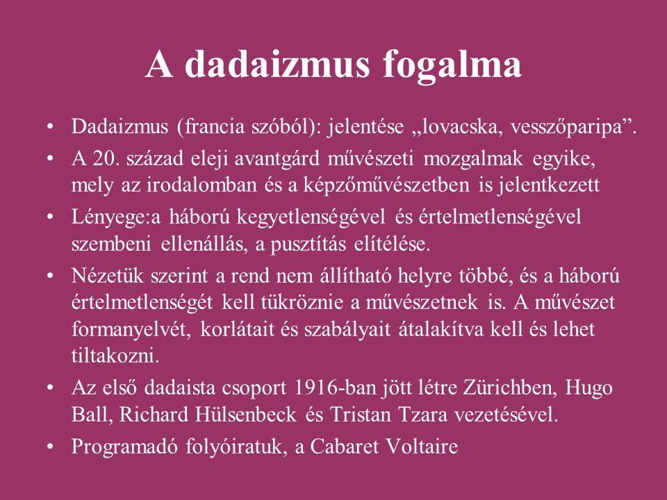 """A dadaizmus fogalma Dadaizmus (francia szóból): jelentése """"lovacska, vesszőparipa"""". A 20. század eleji avantgárd művészeti mozgalmak egyike, mely az i"""