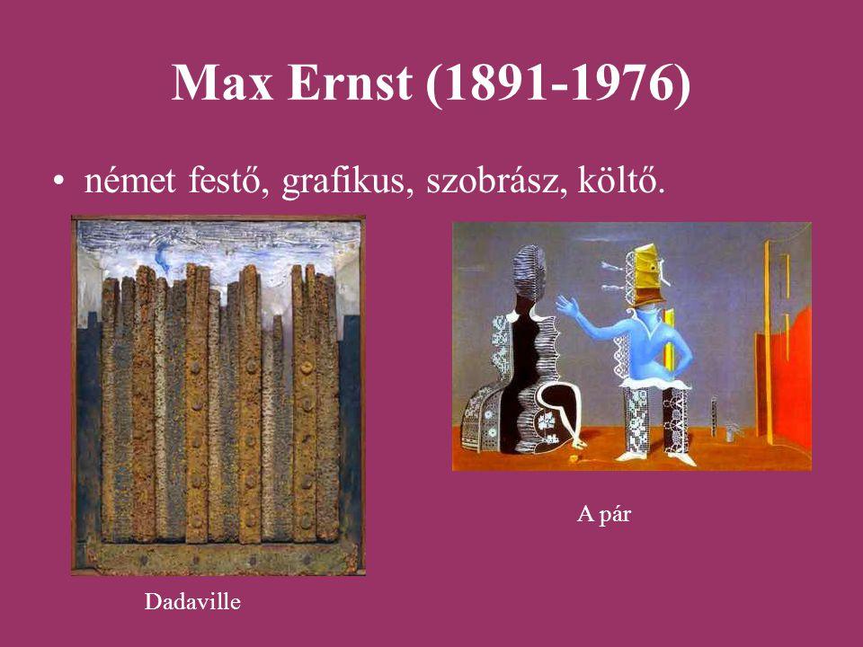 Max Ernst (1891-1976) német festő, grafikus, szobrász, költő. Dadaville A pár