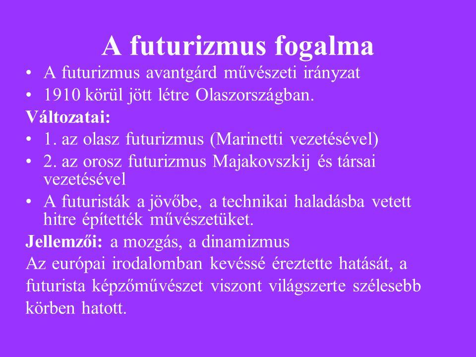 A futurizmus fogalma A futurizmus avantgárd művészeti irányzat 1910 körül jött létre Olaszországban.