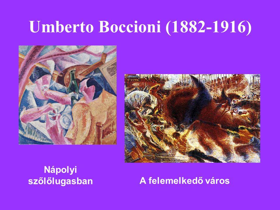 Umberto Boccioni (1882-1916) Nápolyi szőlőlugasban A felemelkedő város