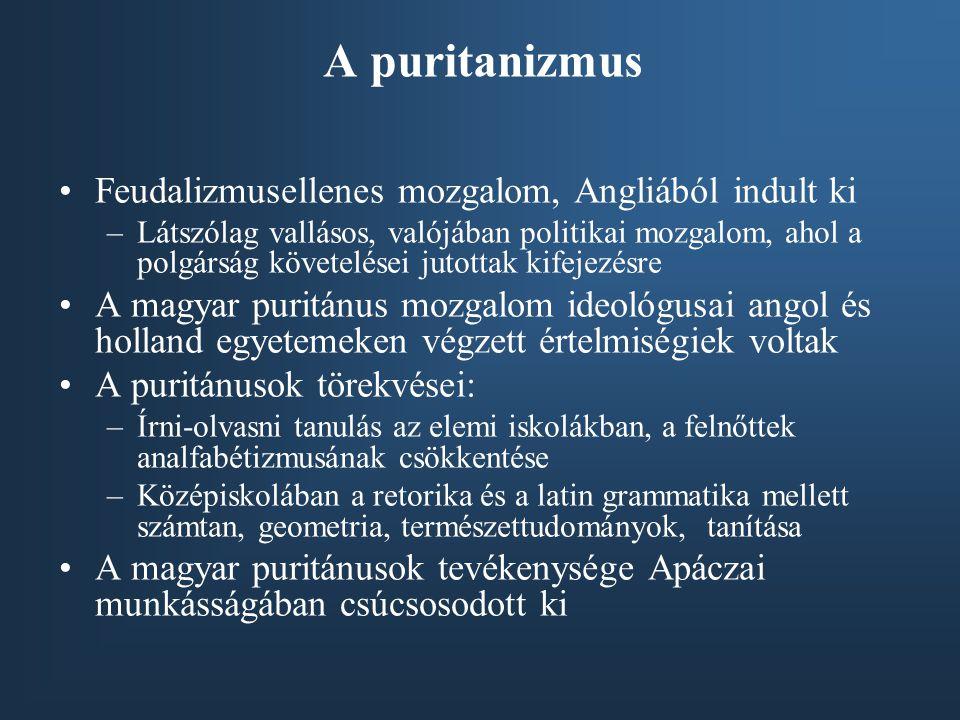 A puritanizmus Feudalizmusellenes mozgalom, Angliából indult ki –Látszólag vallásos, valójában politikai mozgalom, ahol a polgárság követelései jutott