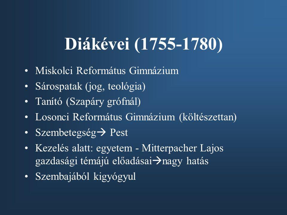 Diákévei (1755-1780) Miskolci Református Gimnázium Sárospatak (jog, teológia) Tanító (Szapáry grófnál) Losonci Református Gimnázium (költészettan) Sze