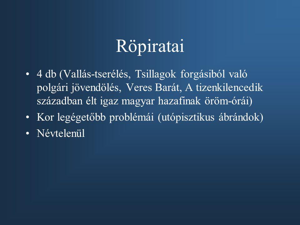 Röpiratai 4 db (Vallás-tserélés, Tsillagok forgásiból való polgári jövendölés, Veres Barát, A tizenkilencedik században élt igaz magyar hazafinak öröm