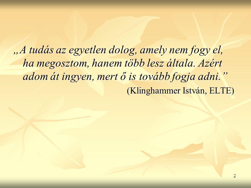 """2 """"A tudás az egyetlen dolog, amely nem fogy el, ha megosztom, hanem több lesz általa."""