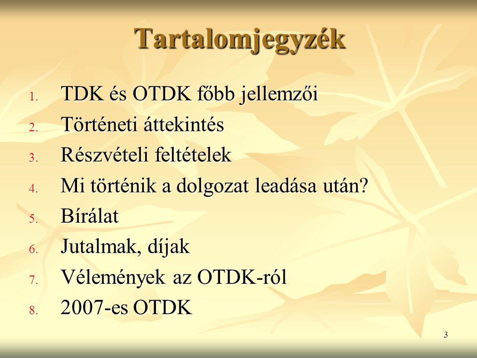 3 Tartalomjegyzék 1. TDK és OTDK főbb jellemzői 2.
