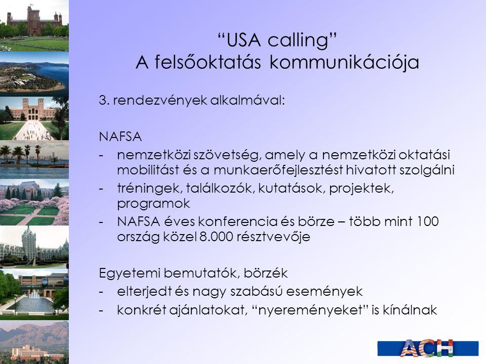 """""""USA calling"""" A felsőoktatás kommunikációja 3. rendezvények alkalmával: NAFSA - nemzetközi szövetség, amely a nemzetközi oktatási mobilitást és a munk"""