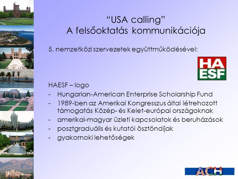 """""""USA calling"""" A felsőoktatás kommunikációja 5. nemzetközi szervezetek együttműködésével: HAESF – logo -Hungarian-American Enterprise Scholarship Fund"""