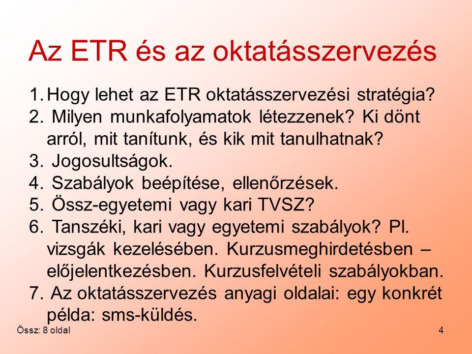 4 Az ETR és az oktatásszervezés 1.Hogy lehet az ETR oktatásszervezési stratégia.