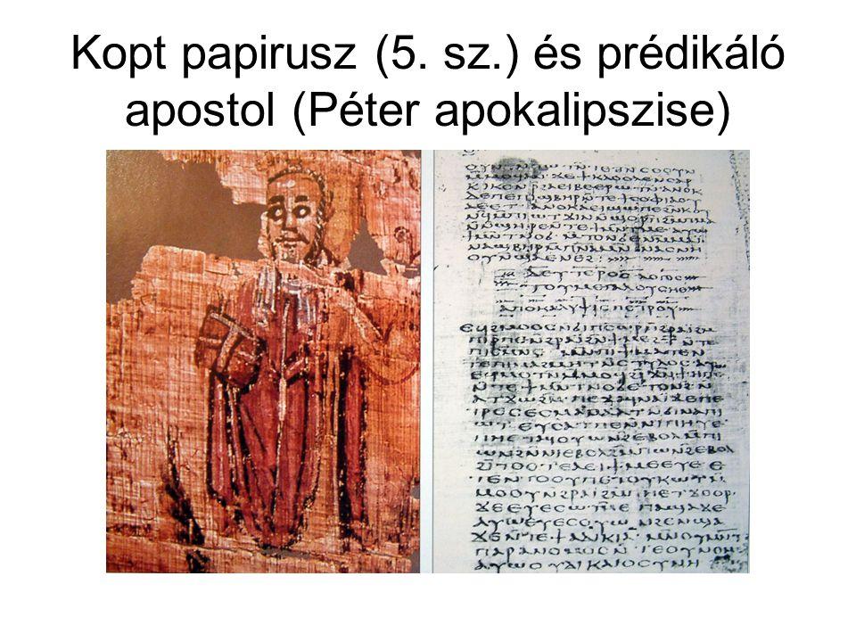 Kopt papirusz (5. sz.) és prédikáló apostol (Péter apokalipszise)