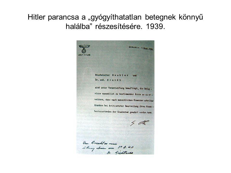 """Hitler parancsa a """"gyógyíthatatlan betegnek könnyű halálba"""" részesítésére. 1939."""