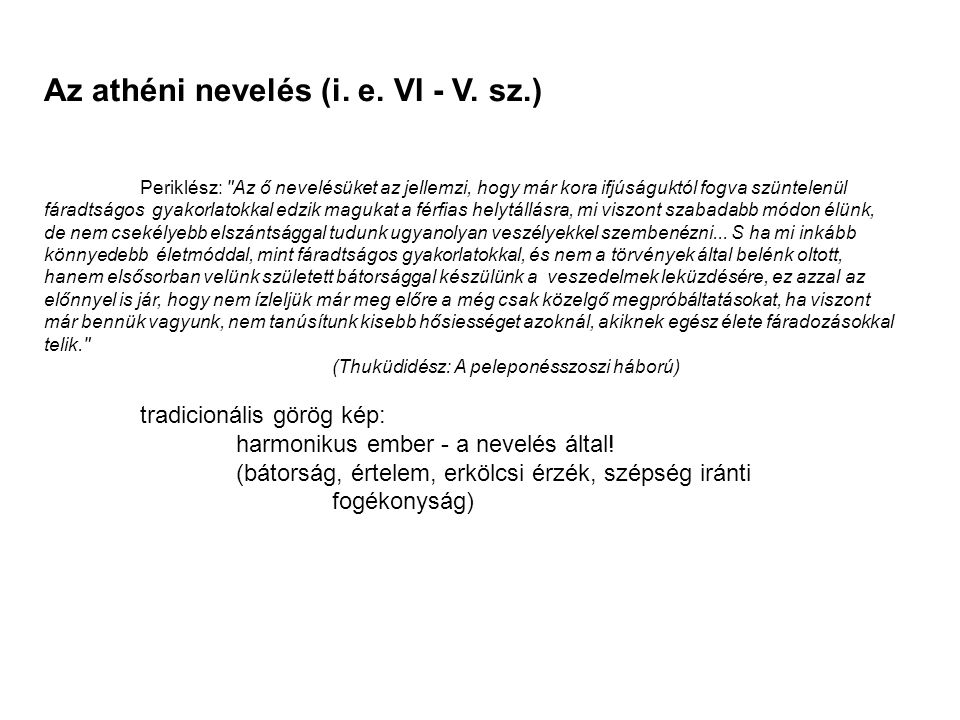 Az athéni nevelés (i. e. VI - V. sz.) Periklész: