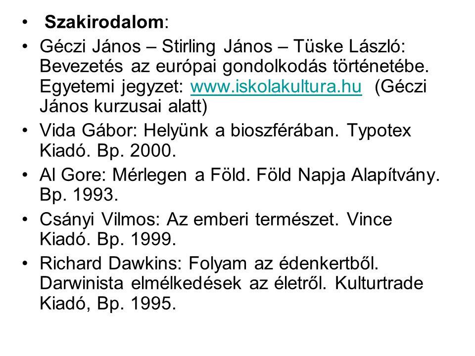 Szakirodalom: Géczi János – Stirling János – Tüske László: Bevezetés az európai gondolkodás történetébe. Egyetemi jegyzet: www.iskolakultura.hu (Géczi