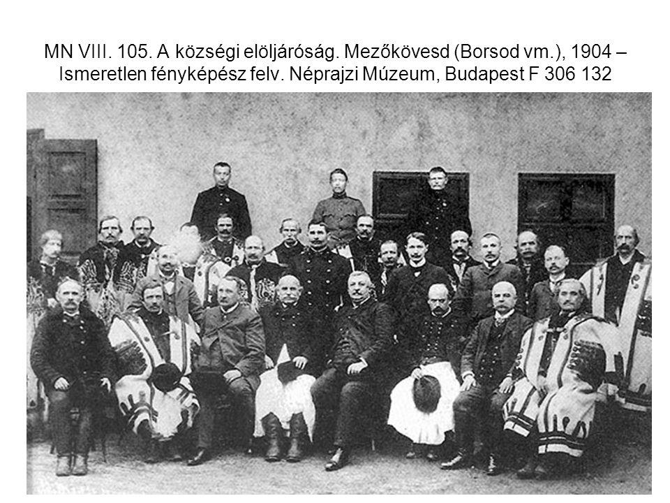 MN VIII. 105. A községi elöljáróság. Mezőkövesd (Borsod vm.), 1904 – Ismeretlen fényképész felv. Néprajzi Múzeum, Budapest F 306 132