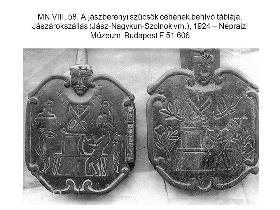 MN VIII. 58. A jászberényi szűcsök céhének behívó táblája. Jászárokszállás (Jász-Nagykun-Szolnok vm.), 1924 – Néprajzi Múzeum, Budapest F 51 606