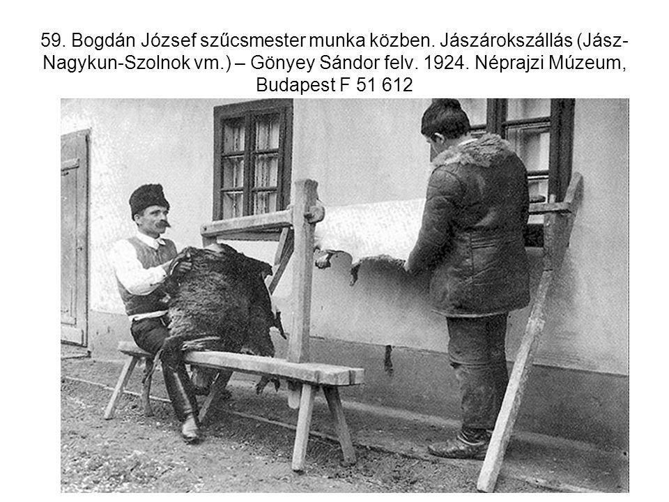 59. Bogdán József szűcsmester munka közben. Jászárokszállás (Jász- Nagykun-Szolnok vm.) – Gönyey Sándor felv. 1924. Néprajzi Múzeum, Budapest F 51 612