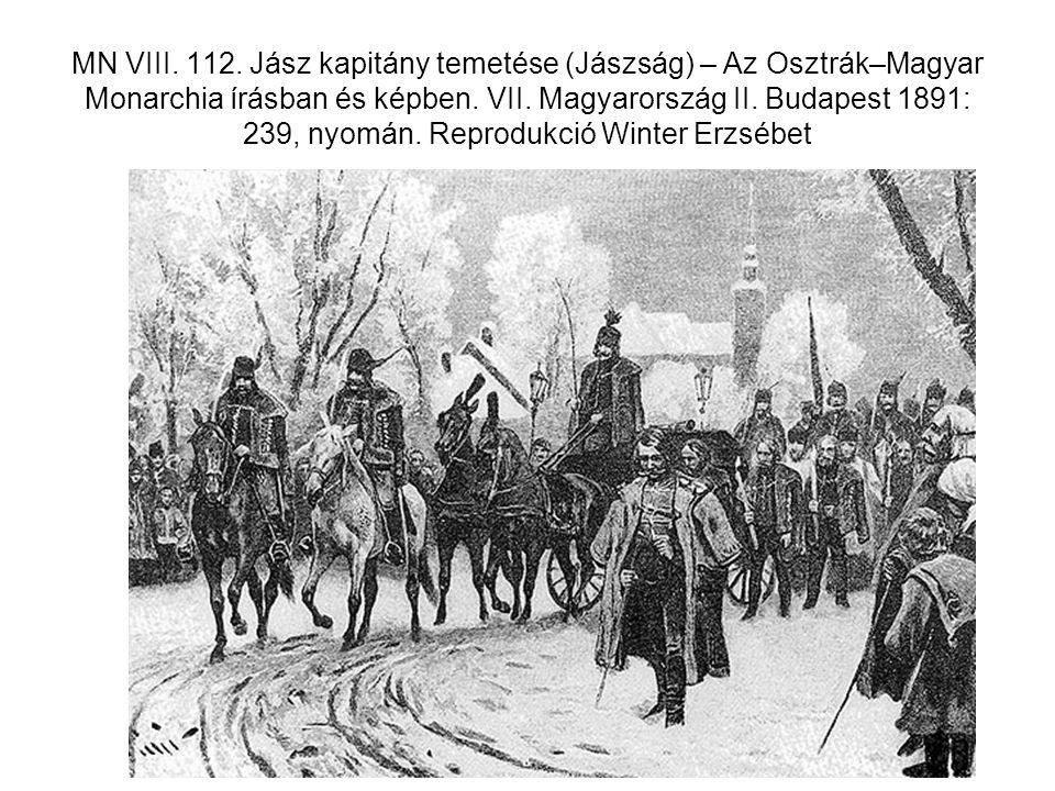 MN VIII. 112. Jász kapitány temetése (Jászság) – Az Osztrák–Magyar Monarchia írásban és képben. VII. Magyarország II. Budapest 1891: 239, nyomán. Repr