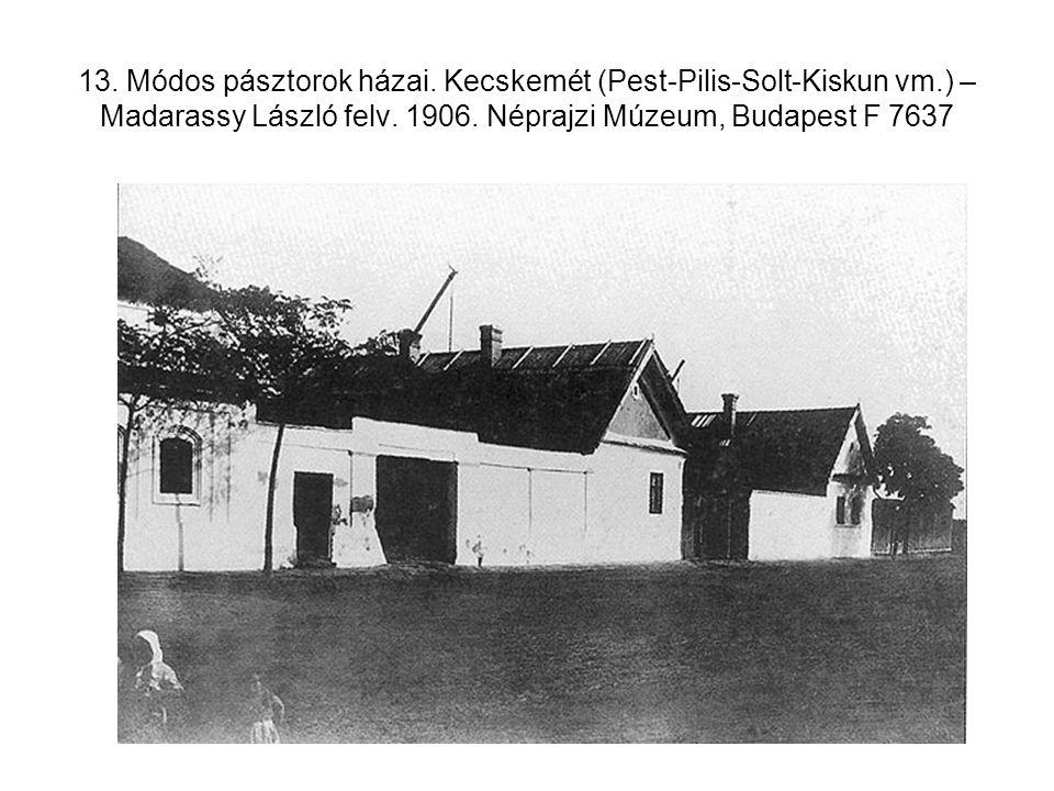 13. Módos pásztorok házai. Kecskemét (Pest-Pilis-Solt-Kiskun vm.) – Madarassy László felv. 1906. Néprajzi Múzeum, Budapest F 7637
