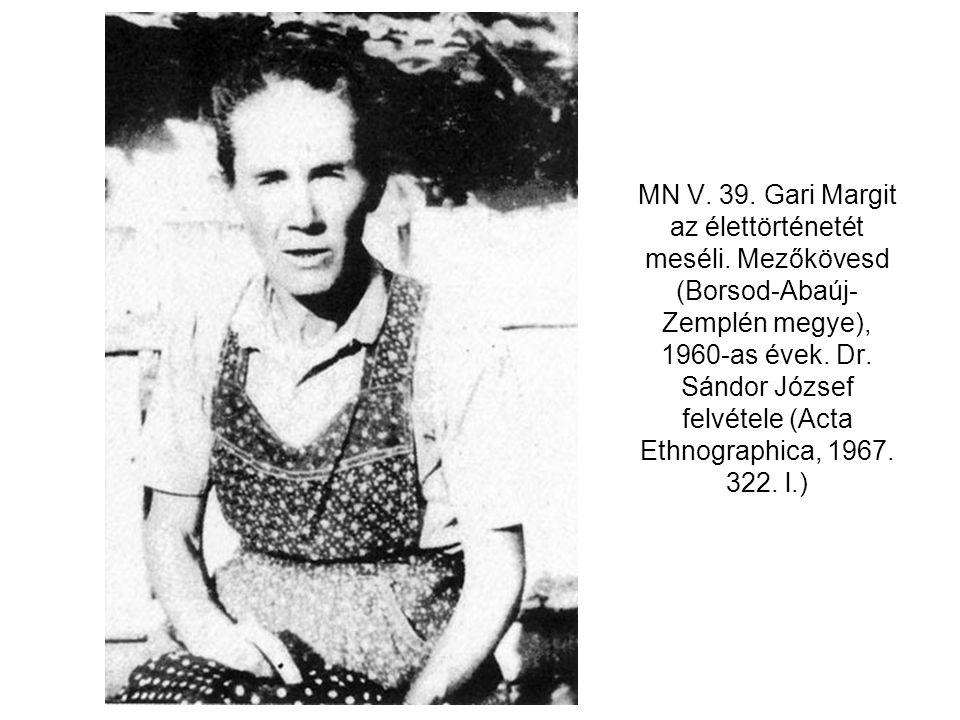 MN V. 39. Gari Margit az élettörténetét meséli. Mezőkövesd (Borsod-Abaúj- Zemplén megye), 1960-as évek. Dr. Sándor József felvétele (Acta Ethnographic