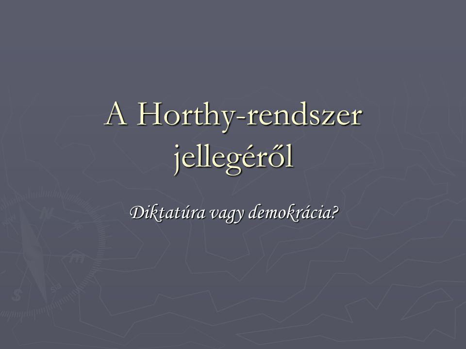 A Horthy-rendszer jellegéről Diktatúra vagy demokrácia?