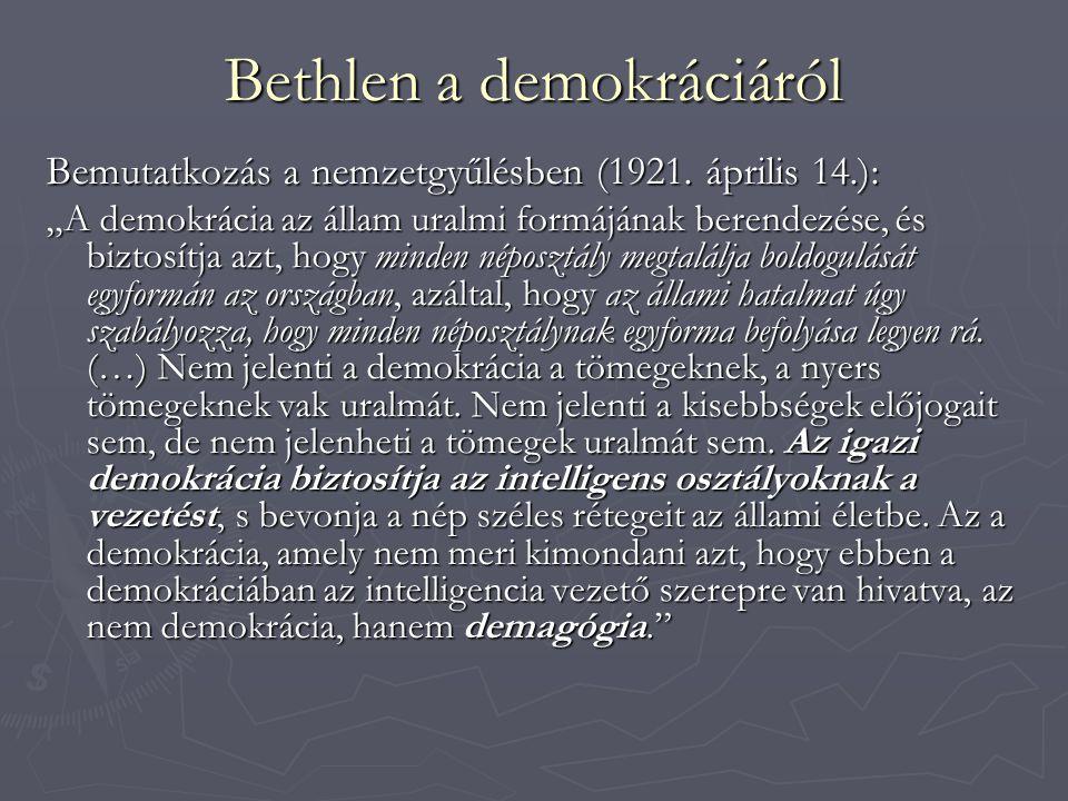 Bethlen a demokráciáról Bemutatkozás a nemzetgyűlésben (1921.