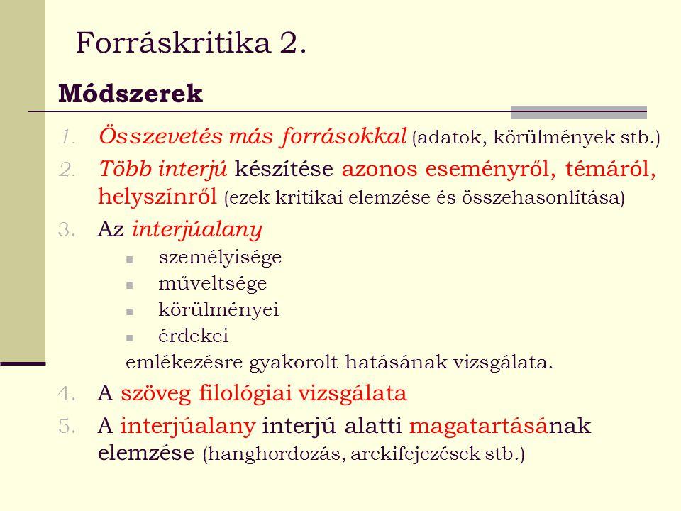 Az interjúkészítés kritériumai 1.Szakmai – technikai 1.