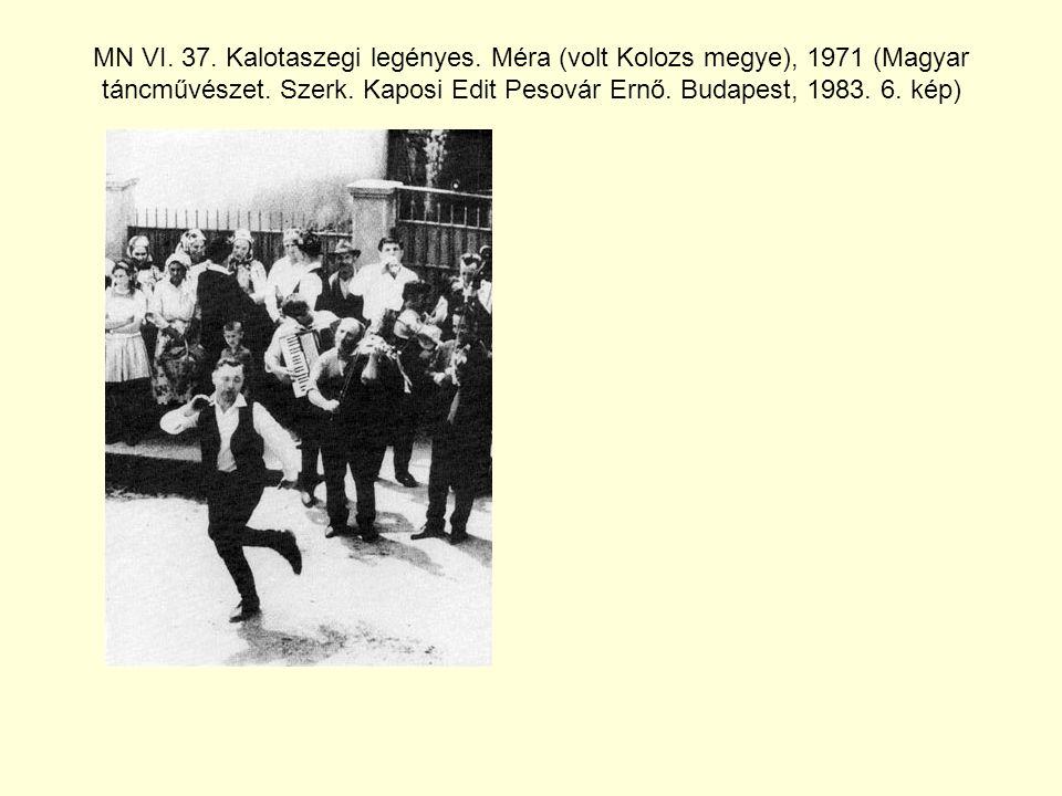 MN VI.37. Kalotaszegi legényes. Méra (volt Kolozs megye), 1971 (Magyar táncművészet.