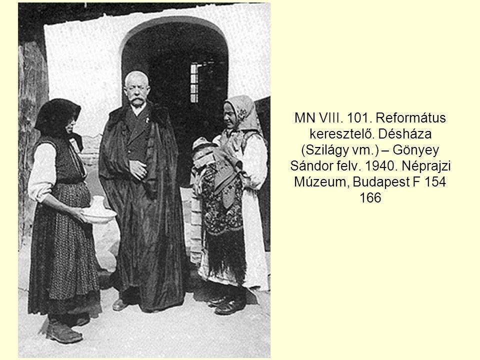MN VIII.101. Református keresztelő. Désháza (Szilágy vm.) – Gönyey Sándor felv.