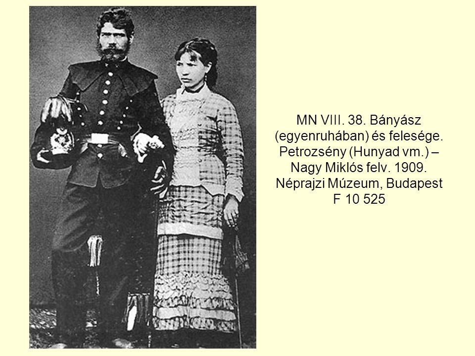 MN VIII.38. Bányász (egyenruhában) és felesége. Petrozsény (Hunyad vm.) – Nagy Miklós felv.
