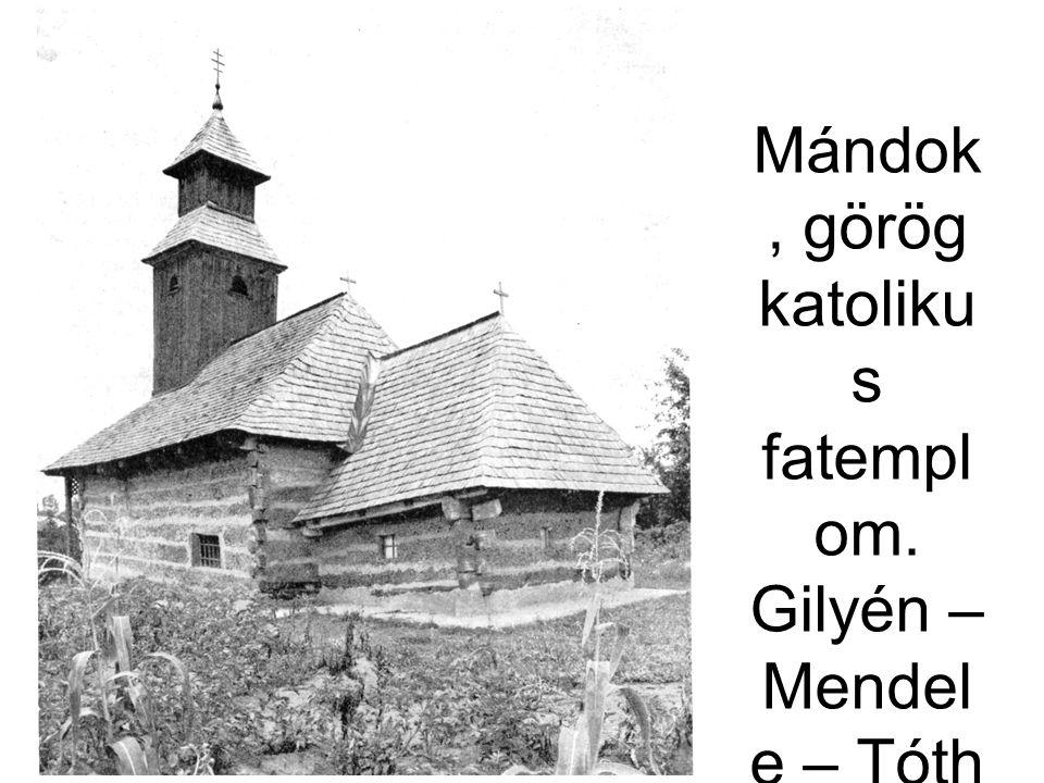 Mándok, görög katoliku s fatempl om. Gilyén – Mendel e – Tóth 1981. 223. á.