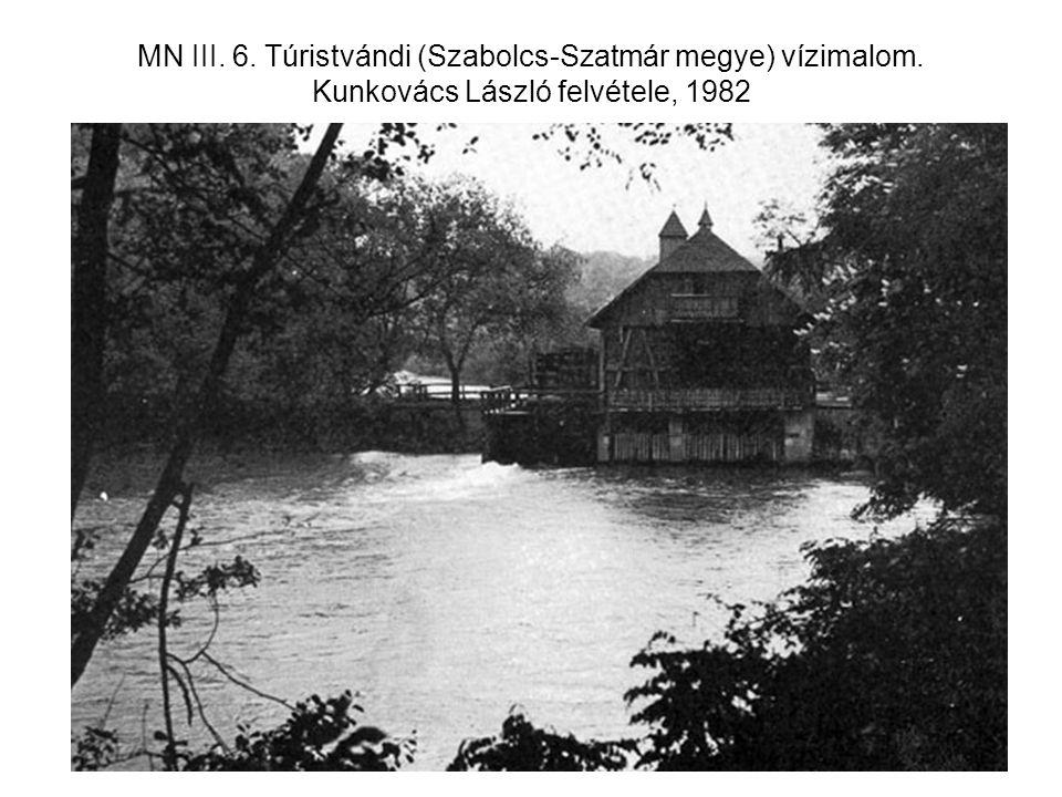 MN III. 6. Túristvándi (Szabolcs-Szatmár megye) vízimalom. Kunkovács László felvétele, 1982