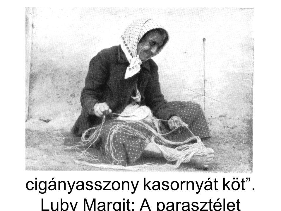 """""""Rostás Erzsébet tunyogi cigányasszony kasornyát köt"""". Luby Margit: A parasztélet rendje… Bp. (1935.) 2002."""