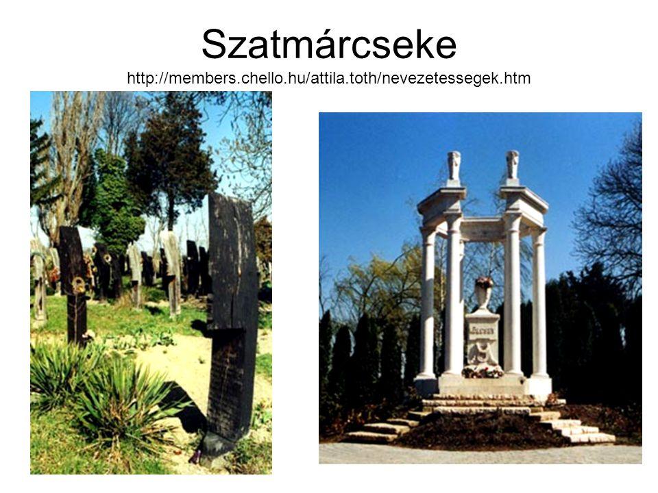 Szatmárcseke http://members.chello.hu/attila.toth/nevezetessegek.htm