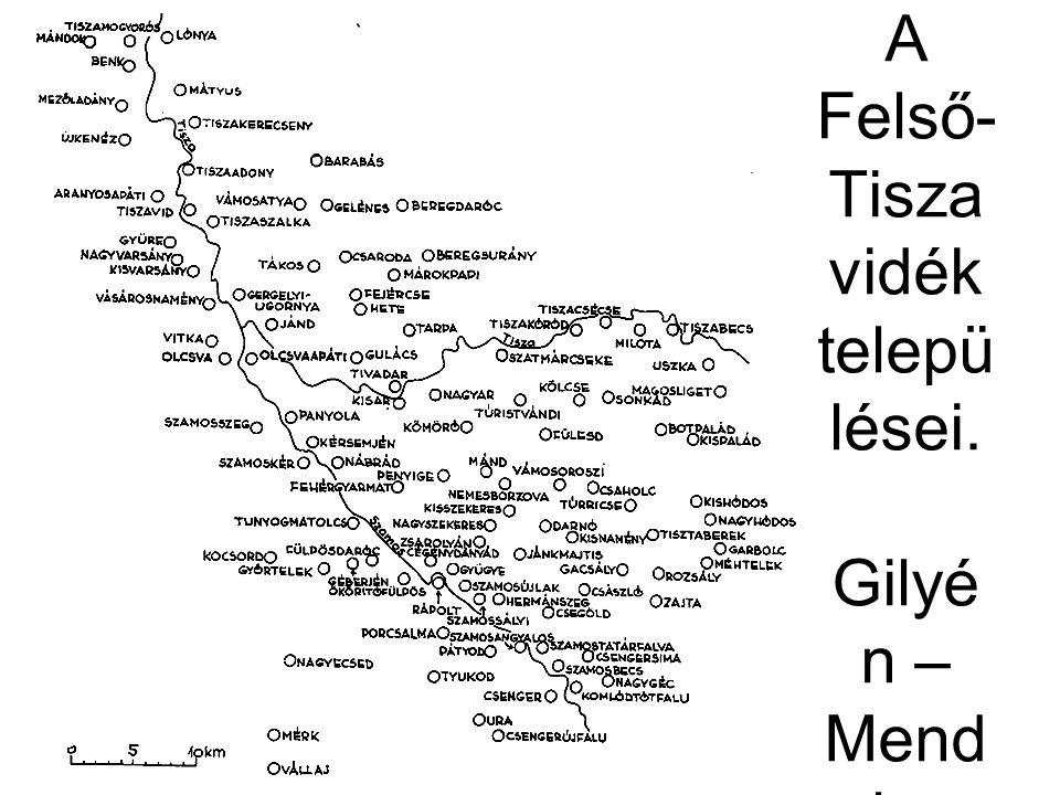 A Felső- Tisza vidék telepü lései. Gilyé n – Mend ele – Tóth 1981. 2. ábra