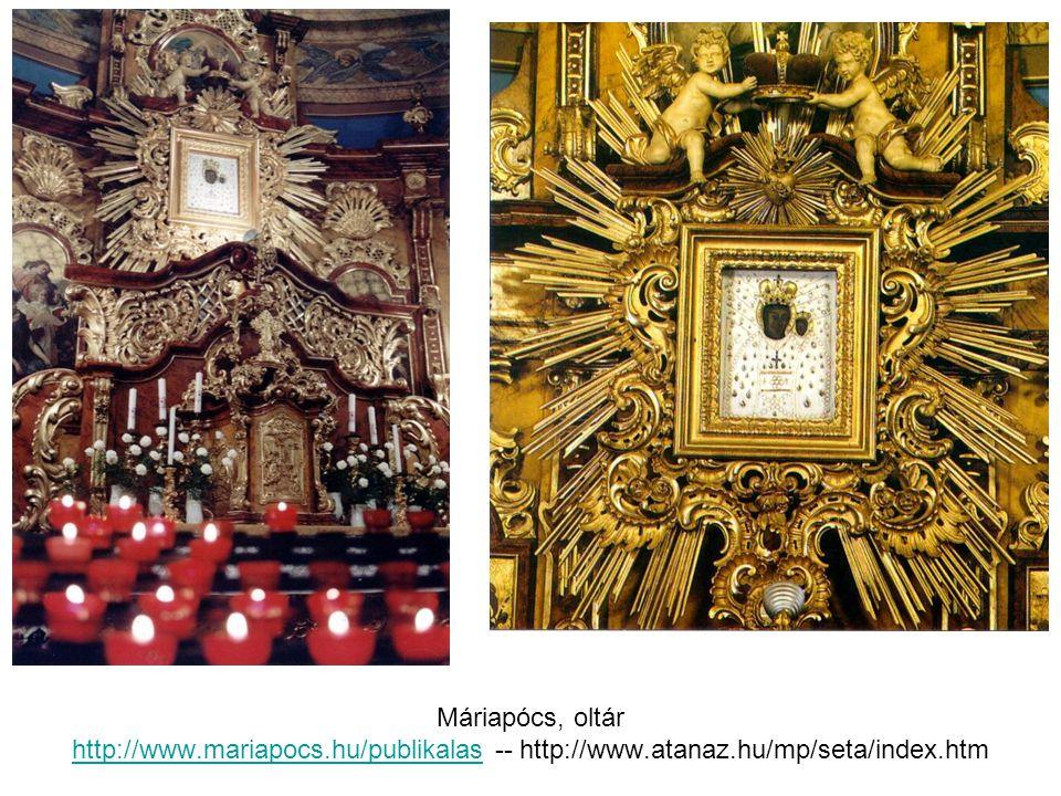 Máriapócs, oltár http://www.mariapocs.hu/publikalas -- http://www.atanaz.hu/mp/seta/index.htm http://www.mariapocs.hu/publikalas