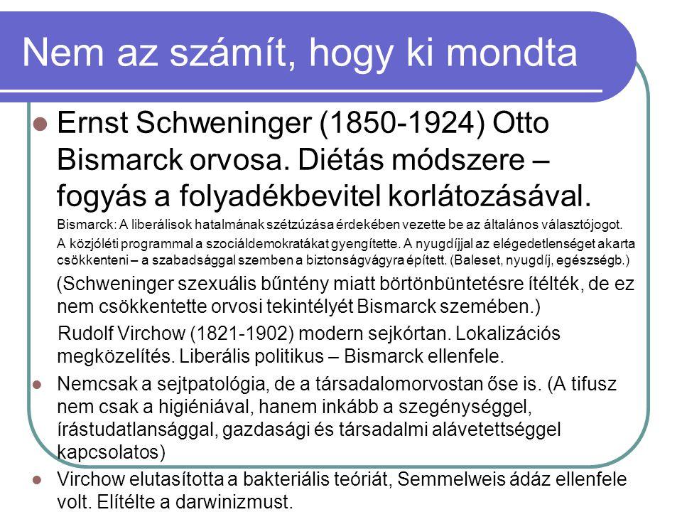 Nem az számít, hogy ki mondta Ernst Schweninger (1850-1924) Otto Bismarck orvosa. Diétás módszere – fogyás a folyadékbevitel korlátozásával. Bismarck: