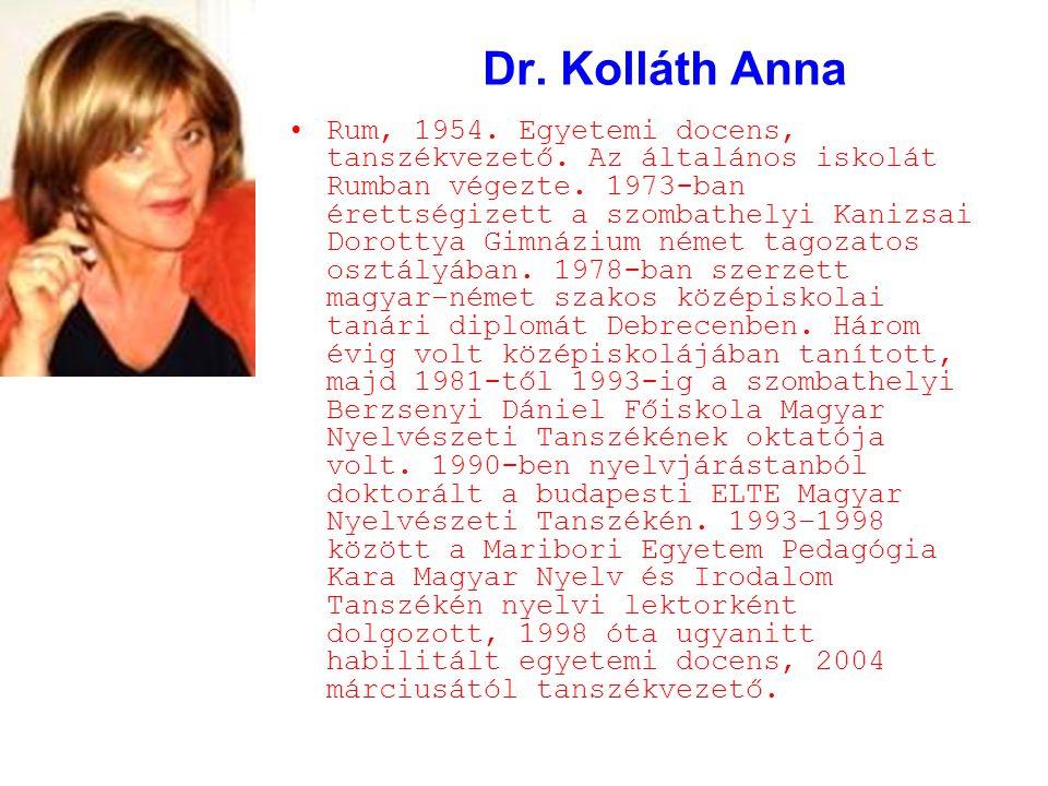 Dr.Kolláth Anna Rum, 1954. Egyetemi docens, tanszékvezető.