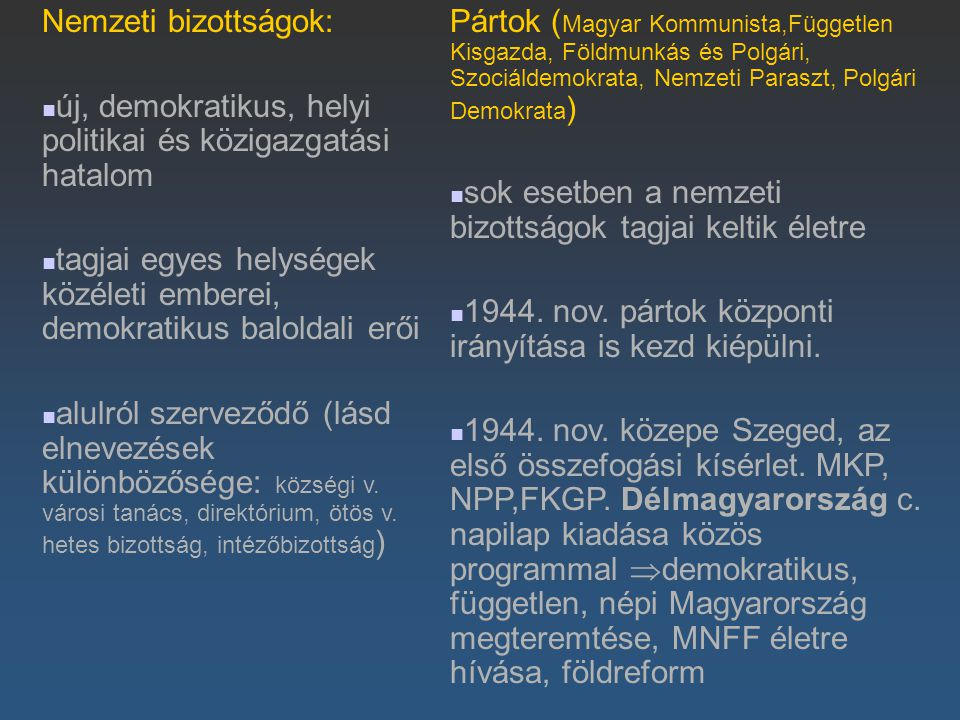 Nemzeti bizottságok: új, demokratikus, helyi politikai és közigazgatási hatalom tagjai egyes helységek közéleti emberei, demokratikus baloldali erői a