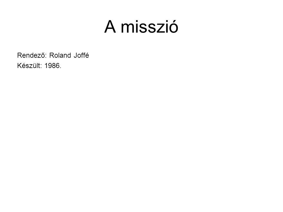 A misszió Rendező: Roland Joffé Készült: 1986.