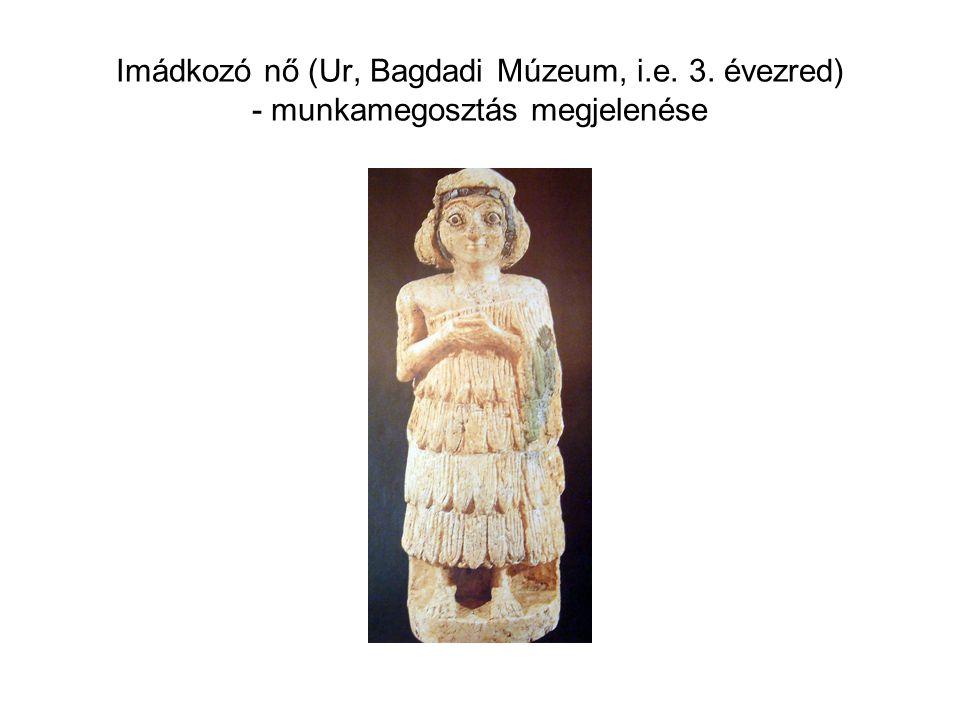 Imádkozó nő (Ur, Bagdadi Múzeum, i.e. 3. évezred) - munkamegosztás megjelenése