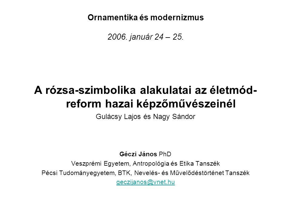Ornamentika és modernizmus 2006. január 24 – 25.