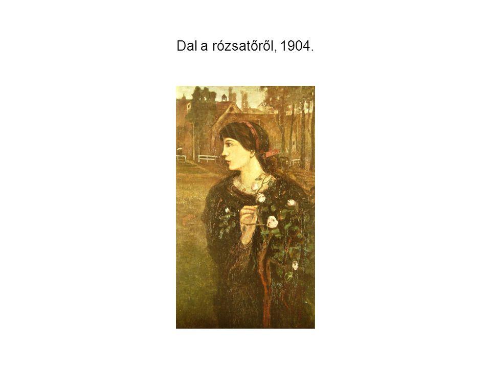 Dal a rózsatőről, 1904.