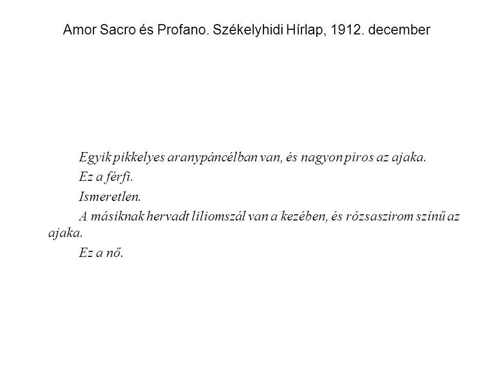 Amor Sacro és Profano. Székelyhidi Hírlap, 1912.