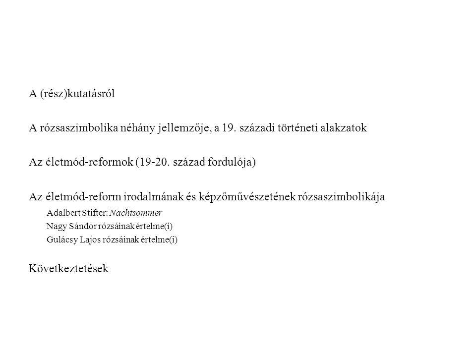 Az időszak (egymással párhuzamos) világképei kései romantikus materialista pozitivista A vizsgálatba bevontak: világképi szempontból paradigmatikus személyiségek pl: Nagy Sándor Gulácsy Lajos Csontváry Koszta Tivadar a kiválasztás szempontjai: több típusú forrás alapján megállapítható világkép-struktúra dokumentált életpálya az intézményes művészi képzés tartalmának ismerete nemzetközi mozgástér és tájékozódás a művészetet a nevelés eszközének tekintik közös bennük az életmód-reform(ok) meghatározó hatása az életmódban és a művészi pályán