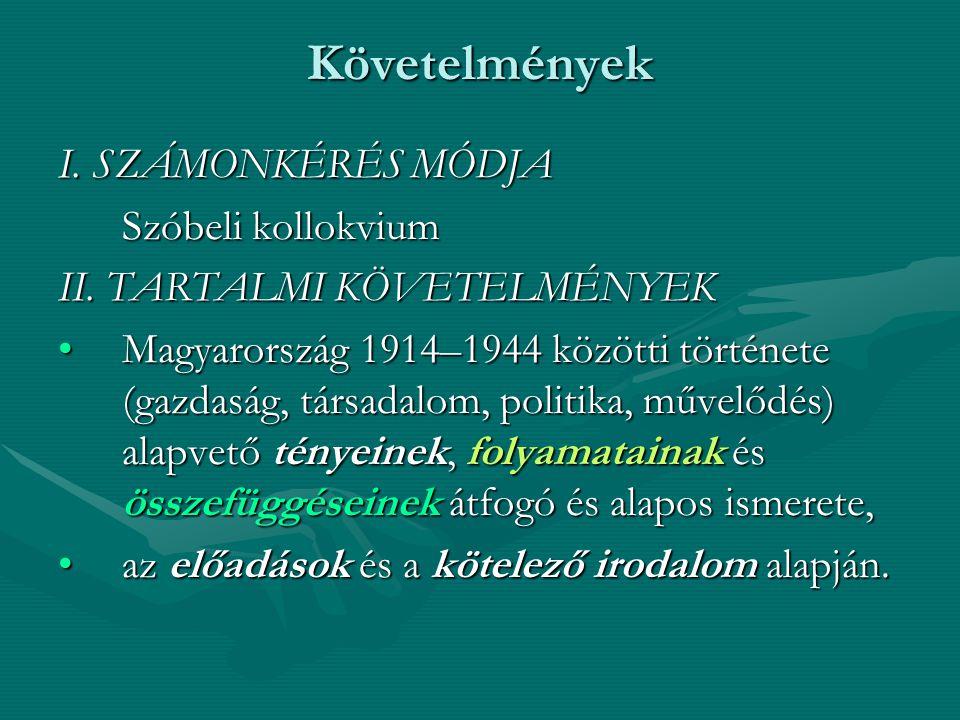 Követelmények I.SZÁMONKÉRÉS MÓDJA Szóbeli kollokvium II.