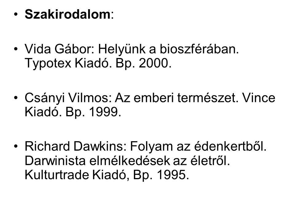 Szakirodalom: Vida Gábor: Helyünk a bioszférában. Typotex Kiadó.