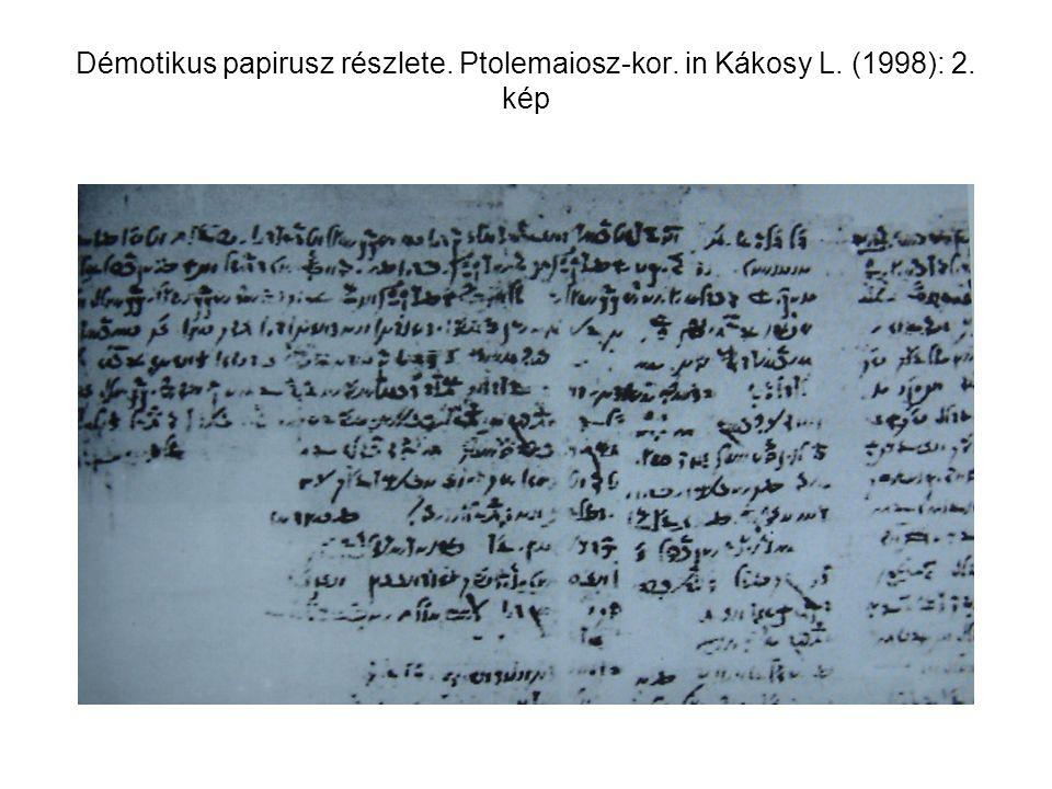 Démotikus papirusz részlete. Ptolemaiosz-kor. in Kákosy L. (1998): 2. kép