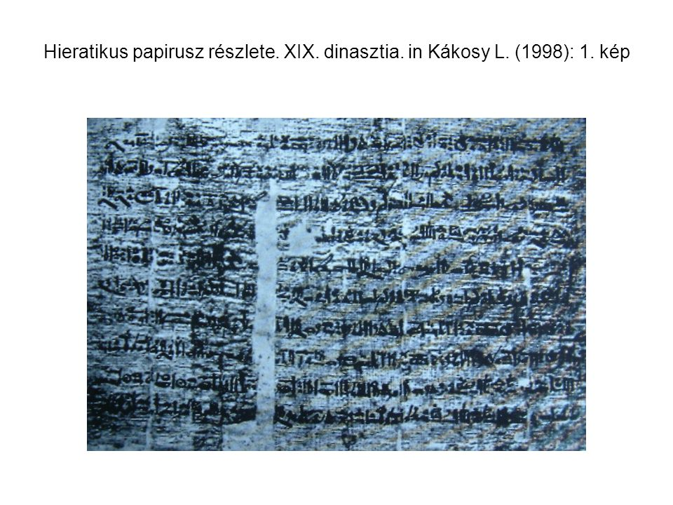 Hieratikus papirusz részlete. XIX. dinasztia. in Kákosy L. (1998): 1. kép