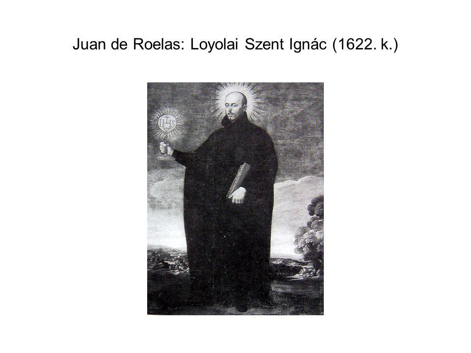 Juan de Roelas: Loyolai Szent Ignác (1622. k.)